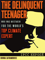 The Delinquent Teenager Who Was Mistaken for The World's Top Climate Expert: IPCC Eposé